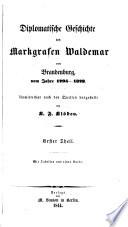 Diplomatische Geschichte des Markgrafen Waldemar von Brandenburg