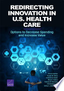 Redirecting Innovation in U S  Health Care