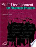 Staff Development for Pharmacy Practice