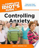 The Complete Idiot s Guide to Controlling Anxiety