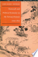 Statecraft And Political Economy On The Taiwan Frontier 1600 1800 book
