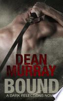 Bound  A YA Urban Fantasy Novel  Volume 1 of the Dark Reflections Books