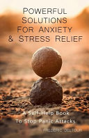 Powerful Solutions For Anxiety Stress Relief