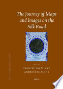 The Journey of Maps and Images on the Silk Road Transmission Of Geographical Knowledge That