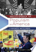 Encyclopedia of Populism in America  A Historical Encyclopedia  2 volumes