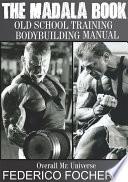 The Madala Book Old School Training Body building Manual