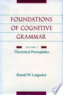 Foundations Of Cognitive Grammar Theoretical Prerequisites book
