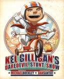 Kel Gilligan's Daredevil Stunt Show Grimm And Nerds Series And Dan Santat
