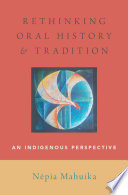 Rethinking Oral History And Tradition
