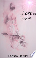Lost in myself