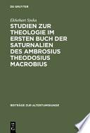 Studien zur Theologie im ersten Buch der Saturnalien des Ambrosius Theodosius Macrobius