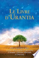 illustration Le Livre d'Urantia, DIEU, L'UNIVERS ET JESUS SCIENCE, PHILOSOPHIE ET RELIGION L'HOMME : ORIGINE, HISTORIE ET DESTINEE