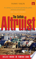 The Selfish Altruist : involving famine and war of the last two...