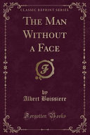 The Man Without a Face  Classic Reprint