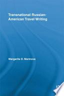 Transnational Russian American Travel Writing