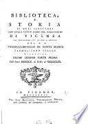 Biblioteca e Storia di quei scrittori cosi della città come del territorio di Vicenza che pervennero fin ad ora a notizia del P. F. Angiolgabriello Carmelitano scalzo Vincentino