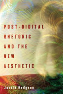 Post-digital rhetoric and the new aesthetic cover image