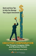 Executive Compensation for Private Company Ceos and Business Owners