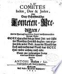 Cometes index  dux et iudex  oder drey schrifftm    ige Cometen Predigten