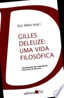 Gilles Deleuze: uma vida filosófica