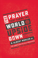 The Prayer That Turns The World Upside Down : theological seminary that teaches readers...
