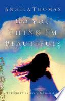 Do You Think I m Beautiful