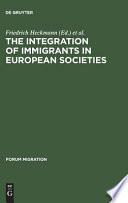 The Integration of Immigrants in European Societies
