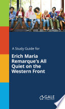 A Study Guide for Erich Maria Remarque s All Quiet on the Western Front