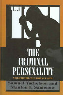 The Criminal Personality  The drug user