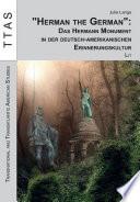"""""""Herman the German"""": Das Hermann Monument in der deutsch-amerikanischen Erinnerungskultur"""