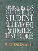 Administrator s Guide to Student Achievement   Higher Test Scores