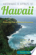 Backroads   Byways of Hawaii  Drives  Day Trips   Weekend Excursions