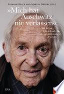 Mich hat Auschwitz nie verlassen