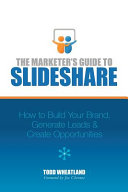 The Marketer s Guide to SlideShare