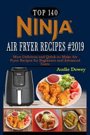 Top 140 Ninja Air Fryer Recipes 2019 Most Delicious And Quick To Make Air Fryer Recipes For Beginners And Advanced Users