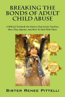 Breaking the Bonds of Adult Child Abuse