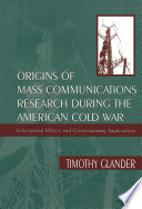 Origins of Mass Communications Research During the American Cold War