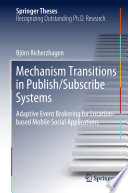 Mechanism Transitions in Publish Subscribe Systems