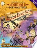 World War II   the Post War Years  Grades 4   7