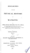 Researches Into the Physical History of Mankind  Ethnography of the African races  3d ed  1837
