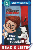 Time Travel Trouble Mr Peabody Sherman Read Listen Edition