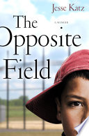 The Opposite Field : original memoirs of this generation, a...