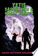 Yetis  Sasquatch   Hairy Giants