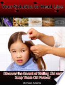Your Solution To Head Lice Discover The Secret Of Getting Rid And Keep Them Off Forever
