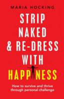 Strip Naked and Re Dress with Happiness