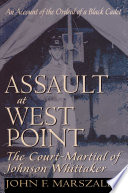 Assault at West Point  The Court Martial of Johnson Whittaker