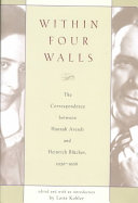 Within Four Walls: The Correspondence Between Hannah Arendt and Heinrich Blücher, 1936-1968