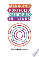 Managing Portfolio Credit Risk in Banks  An Indian Perspective