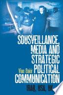 Sousveillance  Media and Strategic Political Communication