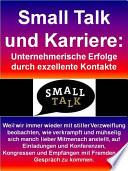 Small Talk und Karriere  Unternehmerische Erfolge durch exzellente Kontakte